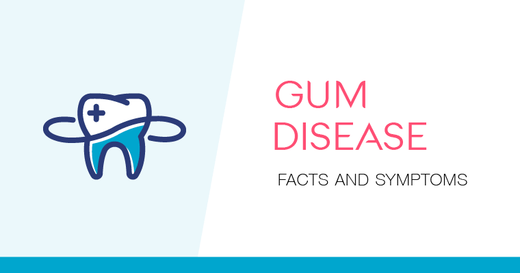 gum disease facts and symptoms